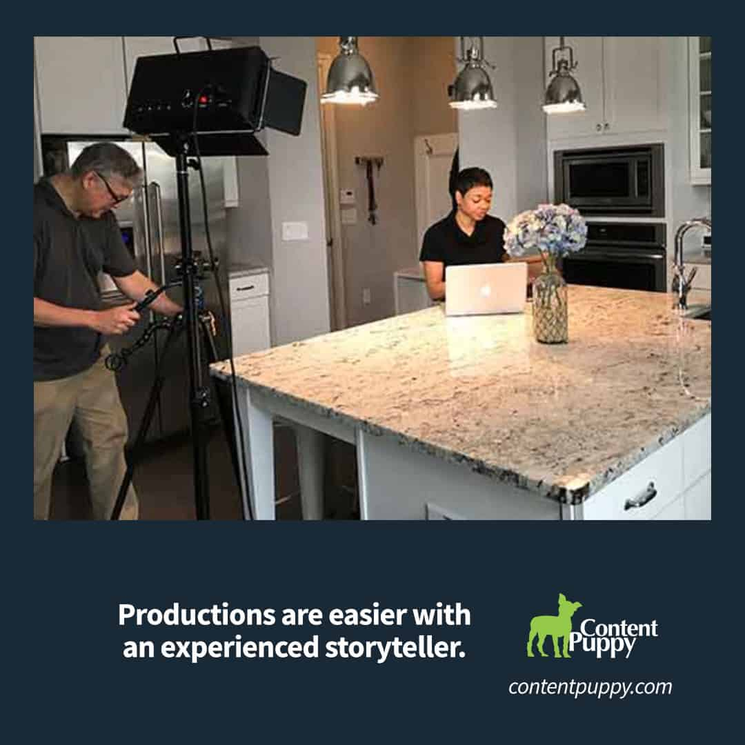 Video production is easier and smoother when you have an experienced storyteller.